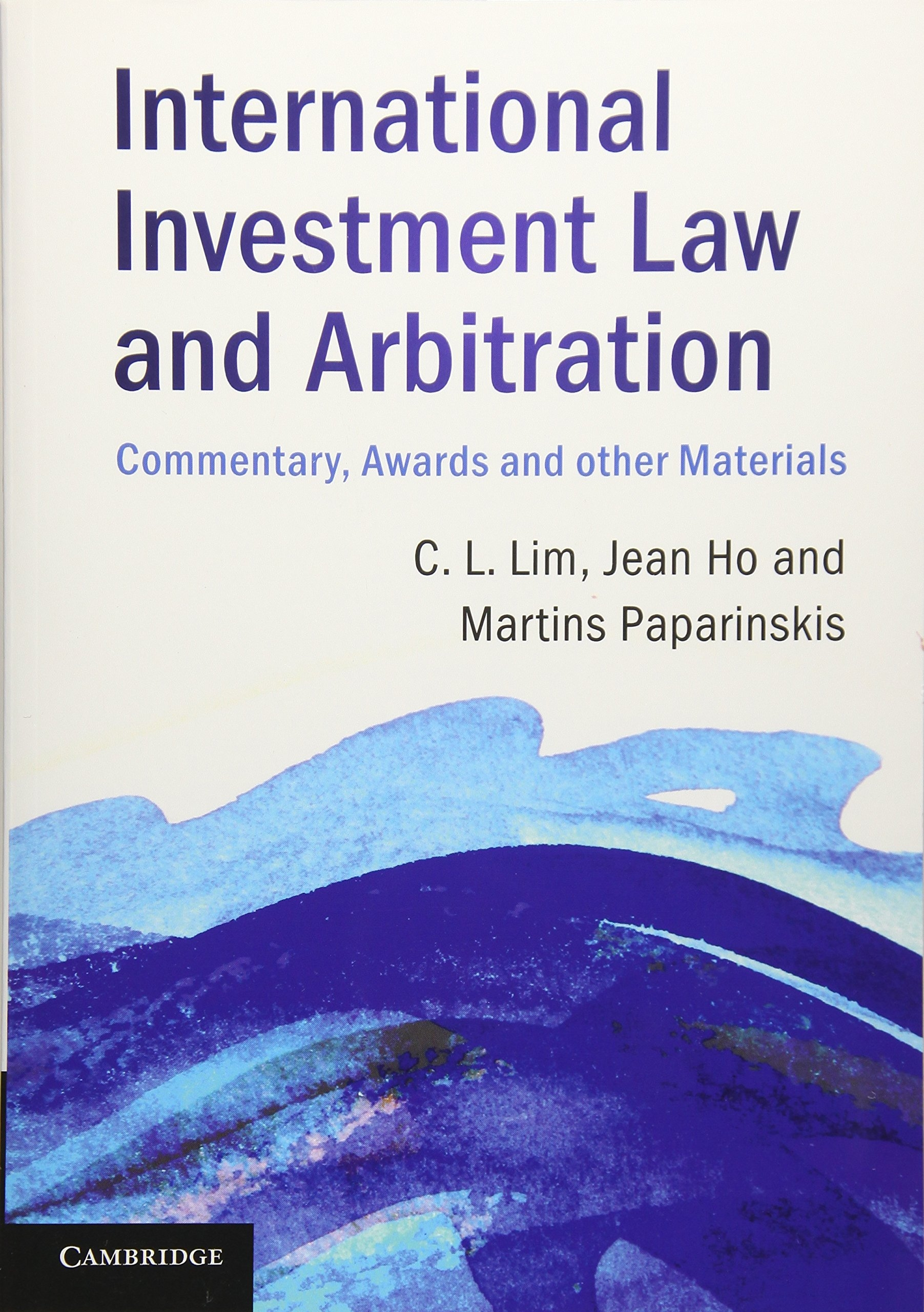 International Investment Law and Arbitration: Commentary, Awards and other Materials